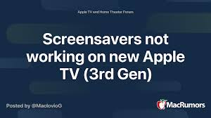Screensavers not working on new Apple TV (3rd Gen)