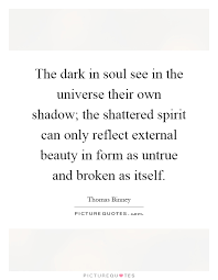 External Beauty Quotes Best Of The Dark In Soul See In The Universe Their Own Shadow The