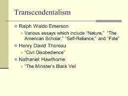 "american humanities final exam review transcendentalism ralph  2 transcendentalism ralph waldo emerson various essays which include ""nature "" ""the american scholar"