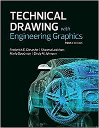 technical drawing with engineering graphics 15th edition frederick e giesecke alva mitc henry c spencer ivan l hill john t dygdon