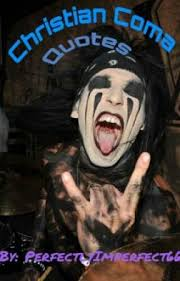 Christian Coma Quotes Best of Christian Coma Quotes Wattpad