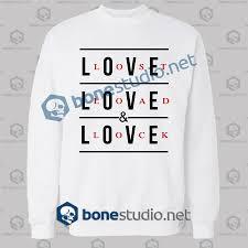 Love Lost Load And Lock Quote Sweatshirt Unisex Size S M L Xl 2xl 3xl