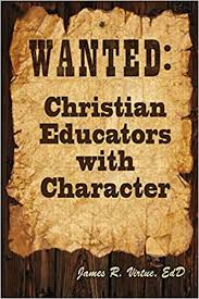 Example Of A Wanted Poster Simple Wanted Christian Educators With Character James R Virtue