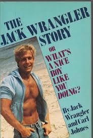 The Jack Wrangler Story: Amazon.co.uk: Wrangler, Jack, Johnes, Carl:  9780312439408: Books
