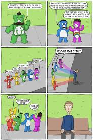 but you made care bears creepy and weird no wrong the care