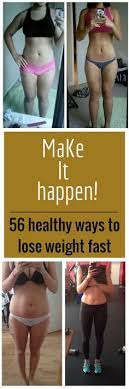 make it happen 56 healthy ways to lose weight fast weight loss shakes best