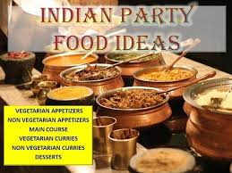 Party Menu Indian Party Food Ideas Indian Party Menu Appetizers Desserts