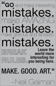 Neil Gaiman Quotes Extraordinary Go And Make Interesting Mistakes Make Good Art Neil Gaiman