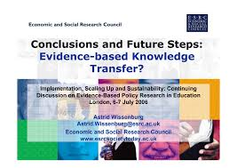 Conclusions and Future Steps: Evidence-based Knowledge Transfer?