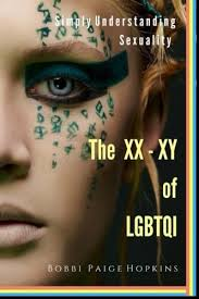 The XX-XY of LGBTQI: Simply Understanding Sexuality: Hopkins ...
