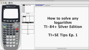 how to solve for any base logarithm ti 84 tips and tricks quick and easy