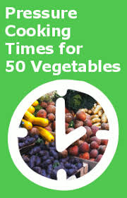 Pressure Cooking Times For 50 Vegetables Chart