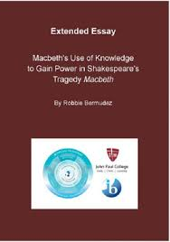macbeth s use of knowledge to gain power in shakespeare s tragedy  macbeth s use of knowledge to gain power in shakespeare s tragedy macbeth