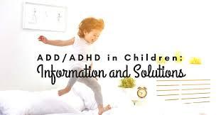 Adhd Children Add Adhd In Children Information Solutions