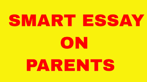 smart essay on parents  smart essay on parents