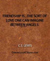 Cs Lewis Quotes On Friendship Impressive Friendship Quotes Friendship Quotes Friendship And Angel