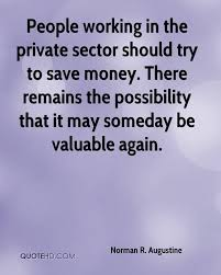 Money Quotes Adorable Norman R Augustine Quotes QuoteHD