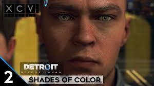 Detroit Become Human Shades Of Color Walkthrough Agoxen