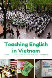 teaching english in vietnam pay visas finding a job teaching english in vietnam pay visas and finding a job