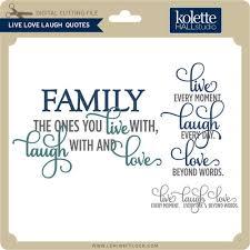 Live Love Laugh Quotes Extraordinary Live Laugh Love Quotes Lori Whitlock's SVG Shop