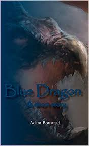Blue Dragon: Boustead, Adam: 9781782227182: Amazon.com: Books