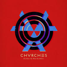 <b>Chvrches - The</b> Bones of What You Believe