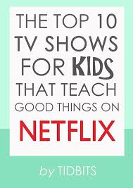 best parenting hacks images day care for kids  the top 10 tv shows for kids that teach good things on netflix
