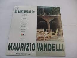 MAURIZIO VANDELLI - 29 SETTEMBRE 89 - LP VINYL 1989 EXCELLENT CONDITION