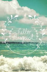 hello august summer please be good