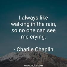 Rain Quotes Fascinating I Always Like Walking In The R By Charlie Chaplin InBlix
