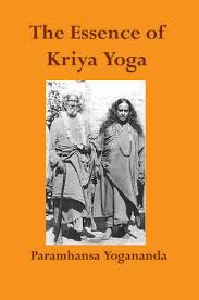 the essence of kriya yoga 18 50 alight s devoted to your well being