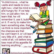 an argument against homeschooling will your child miss out john holt quote