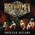 The Highwaymen Live: American Outlaws