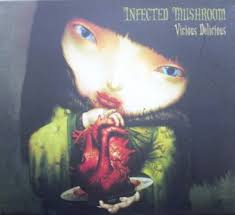 infected mushroom vicious delicious