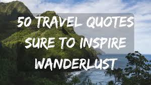 Travel Quotes Magnificent 48 Travel Quotes Sure To Inspire Wanderlust For The Love Of Wanderlust
