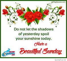 Sunday Beautiful Quotes Best Of HappysundaywishmorningHaveaBeautifulSundayQuoteandImages