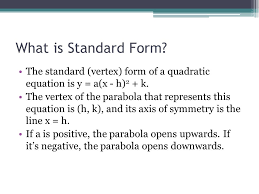what is standard form the standard vertex form of a quadratic equation is y