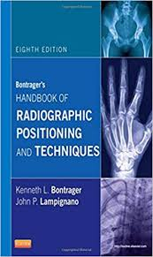 Bontragers Handbook Of Radiographic Positioning And