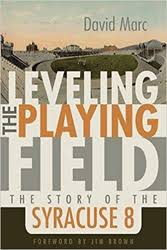 Leveling the Playing Field The Story of the Syracuse 8