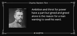 Greed Quotes Extraordinary QUOTES BY CHARLES RANLETT FLINT AZ Quotes