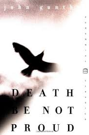 death be not proud by john gunther 486298