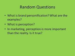 random questions what is brand personification what are the random questions what is brand personification what are the examples