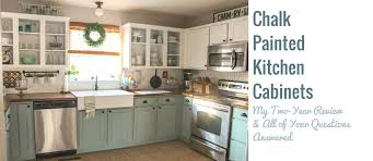 beautiful chalk paint kitchen cabinets fancy kitchen design trend 2017 with chalk painted kitchen cabinets 2 years later our storied home