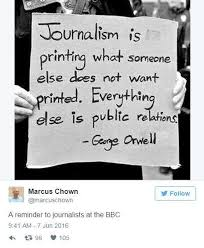 Journalism Quotes Simple People Are Using Fake George Orwell Quotes To Lecture The BBC On