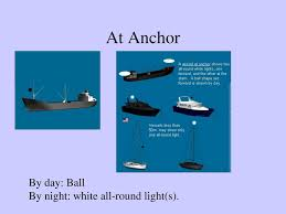 Vessel At Anchor Lights Ppt Collision Regs Lights And Shapes Powerpoint