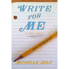 Write For Me by Michelle Holt