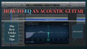 How To Eq An Acoustic Guitar Detailed Tips