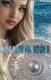 La hija de Poseidón II - I. Effie Miller!! - Wattpad