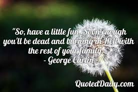 George Carlin Quote Quoteddaily Daily Quotes