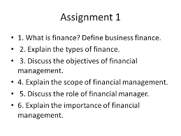 financial management second year chapter one introduction ppt assignment 1 1 what is finance define business finance